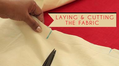 Laying & cutting the fabric