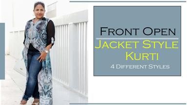 Kurtis/Dress Class5 - Front open Jacket Style -4 variations