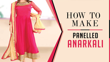 Anarkali Class1 - How to make Panelled Anarkali Kameez