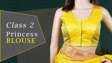 Saree Blouse Class 2 - How to make a Princess blouse