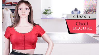 Saree blouse Class 1 - Foundation class [Choli blouse]