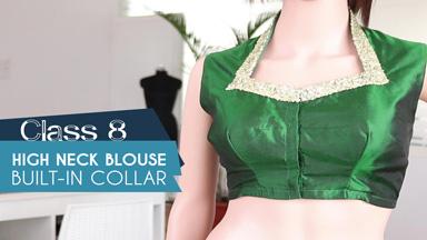 Saree blouse Class 8 - How to make High neck [Built-in Collar]